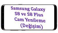 Samsung Galaxy S8 cam Yenileme